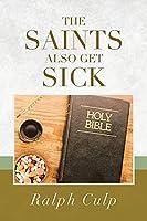 The Saints Also Get Sick