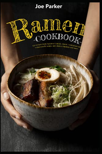 Compare Textbook Prices for Ramen cookbook: 150 recipes from Japanese cuisine, classic, vegetarian and vegan noodle soups, side dishes, toppings and more  ISBN 9798464905900 by Joe Parker