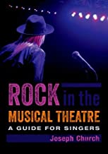 Rock in the Musical Theatre: A Guide for Singers