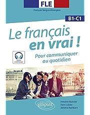 Le français en vrai ! B1-C1: Pour communiquer au quotidien