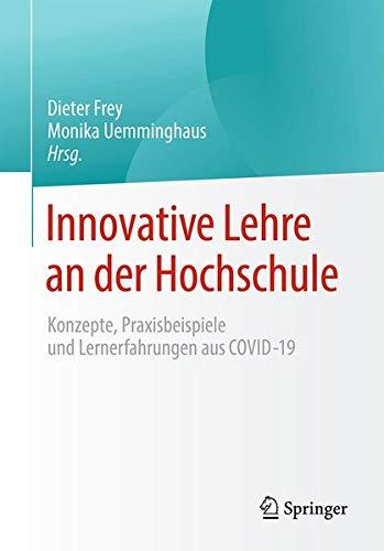 Innovative Lehre an der Hochschule: Konzepte, Praxisbeispiele und Lernerfahrungen aus COVID-19 (Germ