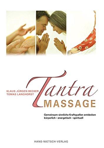 Tantra Massage: Gemeinsam sinnliche Kraftquellen entdecken
