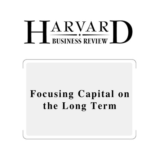 Focusing Capital on the Long Term (Harvard Business Review) audiobook cover art