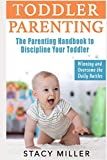 Toddler Parenting: The Parenting Handbook To Discipline Your Toddler - Winning and Overcome the Daily Battles (Pregnant, Pregnancy, Parenting, Baby Guide, New Parent Books, Childbirth, Motherhood)