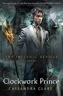 [(The Infernal Devices: Clockwork Prince Bk. 2 )] [Author: Cassandra Clare] [May-2012]