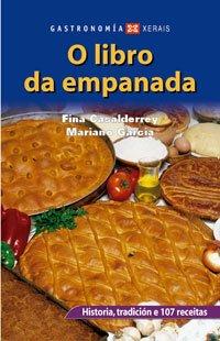 O libro da empanada: Historia, tradición e 107 receitas (Turismo / Ocio - Montes E Fontes - Gastronomía)