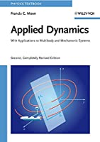 Applied Dynamics: With Applications to Multibody and Mechatronic Systems (Physics Textbook)