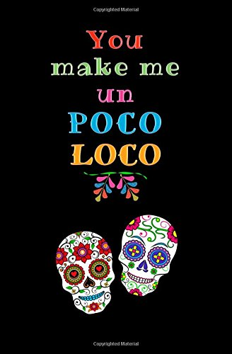 You Make Me un Poco Loco: Blank Journal and Movie Quote
