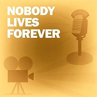 Nobody Lives Forever (Dramatized) cover art
