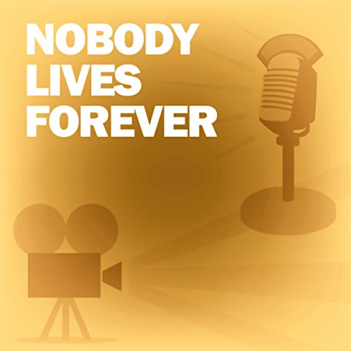 Nobody Lives Forever audiobook cover art