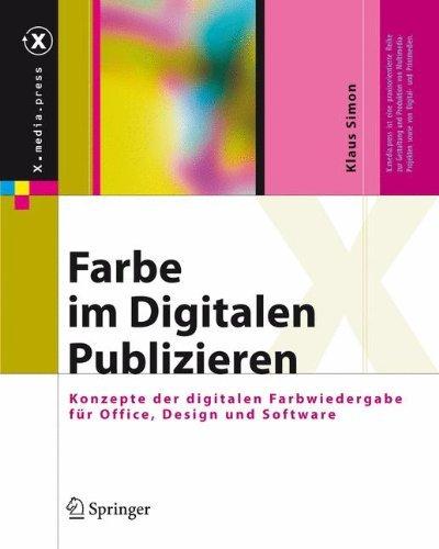 Farbe im Digitalen Publizieren: Konzepte der digitalen Farbwiedergabe für Office, Design und Software (X.media.press)