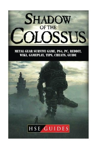 Shadow of The Colossus Game, PC, PS4, Special Edition, Walkthrough, Tips, Cheats, Guide