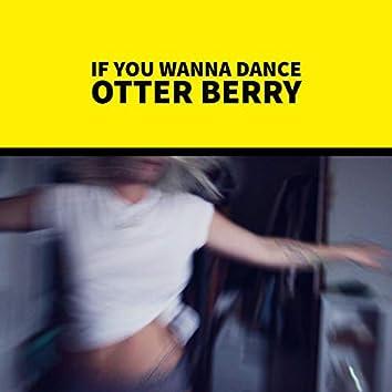 If You Wanna Dance