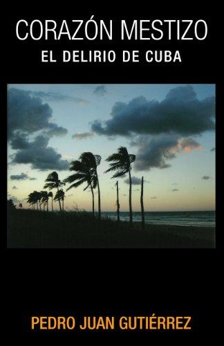 Corazón mestizo: El delirio de Cuba