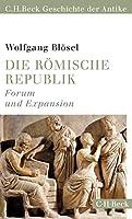 Die roemische Republik: Forum und Expansion (C.H.Beck Geschichte der Antike)