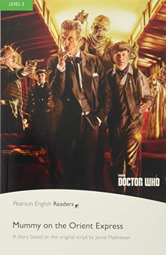 Level 3: Doctor Who: Mummy on the Orient Express Book & MP3 Pack (Pearson English Graded Readers)