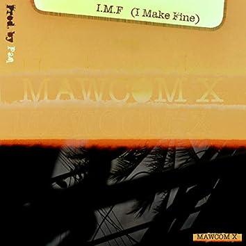 I.M.F (I Make Fine)