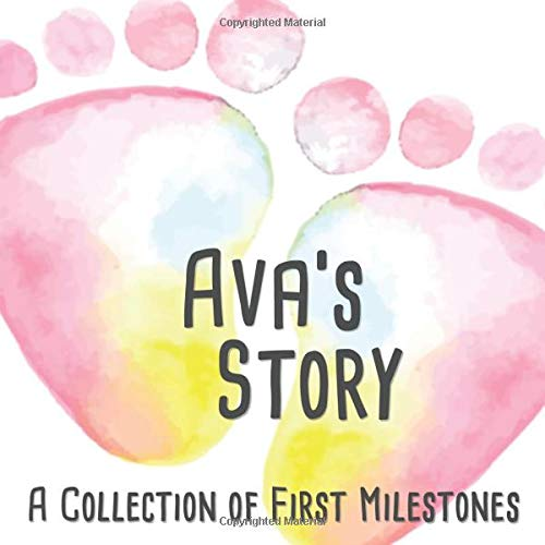 Ava's Story - A Collection of First Milestones: First Five Year Baby Memory Book - The Personalized Baby Keepsake Book to Fill Out, Add Photos to and Design Yourself