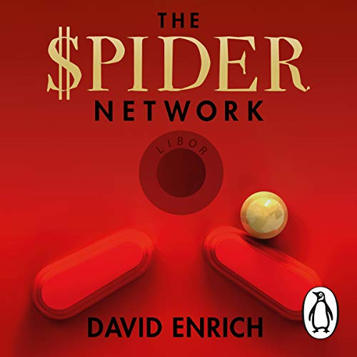 The Spider Network     The Wild Story of a Maths Genius, a Gang of Backstabbing Bankers, and One of the Greatest Scams in Financial History              By:                                                                                                                                 David Enrich                               Narrated by:                                                                                                                                 Mike Chamberlain                      Length: 15 hrs and 28 mins     111 ratings     Overall 4.3