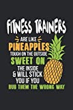 Fitness Trainers Are Like Pineapples. Tough On The Outside Sweet On The Inside: Fitnesstrainer...