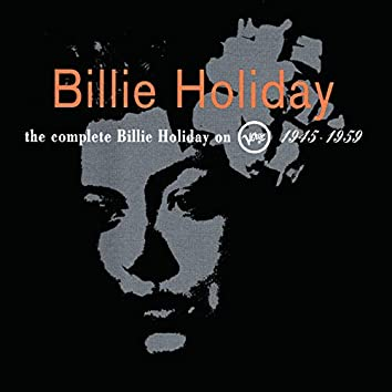The Complete Billie Holiday On Verve 1945 - 1959