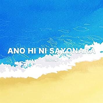 Ano Hi Ni Sayonara