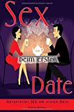 Flirten, Dating, Flirt Tipps, Dating Tipps, Frauen verführen, Frauen ansprechen, SEX BEIM ERSTEN DATE, Beziehungen (Flirten, Verführen, Flirt Tipps, ... ansprechen, erstes Date, Beziehungen, Band 1)