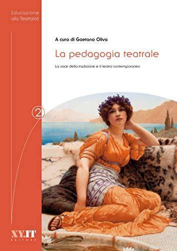 La pedagogia teatrale: La voce della tradizione e il teatro contemporaneo