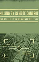 Killing by Remote Control: The Ethics of an Unmanned Military