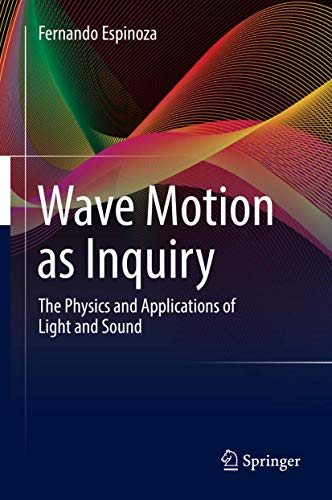 Wave Motion as Inquiry: The Physics and Applications of Light and Sound