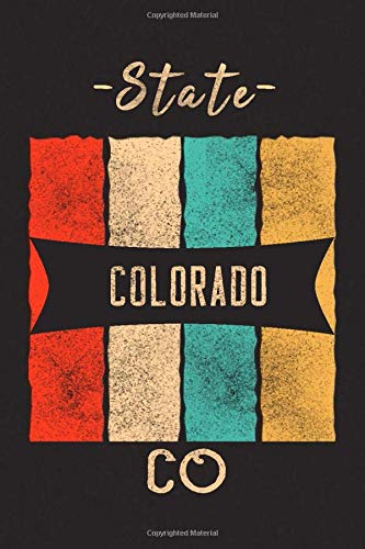 State Colorado Vintage Notebook: independence day gifts -Summer - Vintage Retro - 4 of july Gift - Gift For Anyone - Christmas - ThanksGiving - Birthday - Born in Colorado