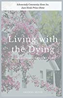 Living with the Dying: The Journey of a Comfort Home