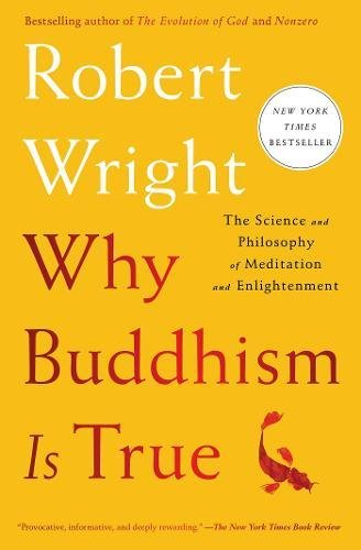 Why Buddhism is True: The Science and Philosophy...