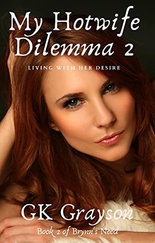 My Hotwife Dilemma 2: Living with her Desire (Brynn's Need) (English Edition)