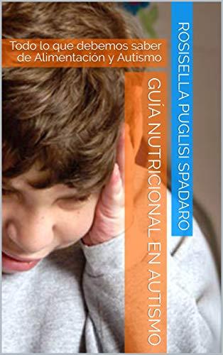 Guía Nutricional en Autismo : Todo lo que debemos saber de Alimentación y Autismo (Spanish Edition