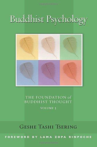 Buddhist Psychology: The Foundation of Buddhist Thought, Volume 3 (3)