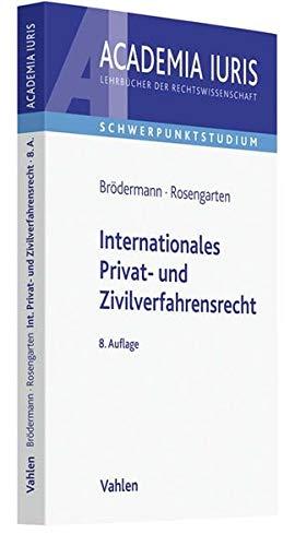 Internationales Privat- und Zivilverfahrensrecht: Anleitung zur systematischen Fallbearbeitung (einschließlich schiedsrechtlicher Fälle)