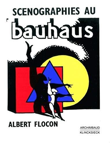 Scenographies Au Bauhaus: Dessau 1927-1930