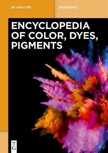 Encyclopedia of Color, Dyes, Pigments / [Set Encyclopedia of Color, Dyes, Pigments] (De Gruyter Reference)