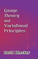 Gauge Theory and Variational Principles (Dover Books on Physics)