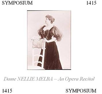 Dame Nellie Melba: An Opera Recital