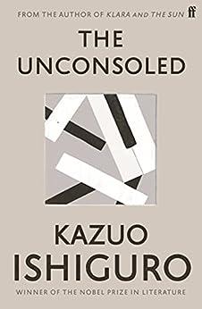 The Unconsoled by [Kazuo Ishiguro]