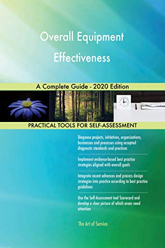 Overall Equipment Effectiveness A Complete Guide - 2020 Edition (English Edition)