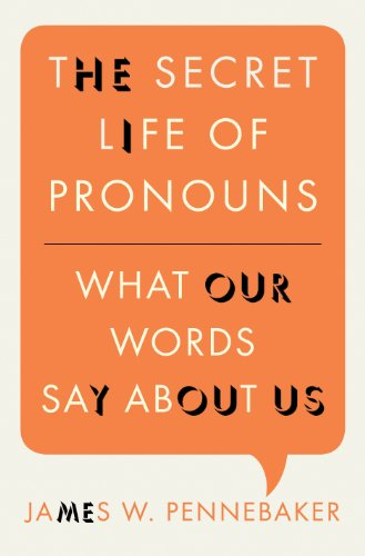 The Secret Life of Pronouns: What Our Words Say About Us (English Edition)