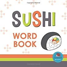 Sushi Word Book: First Picture Book for Babies, Toddlers and Children (Little Hedgehog Word Books)