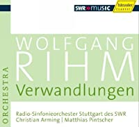 Rihm Edition 5: Verwandlungen (2010-10-26)
