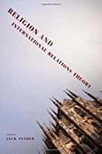 Religion and International Relations Theory (Religion, Culture, and Public Life)