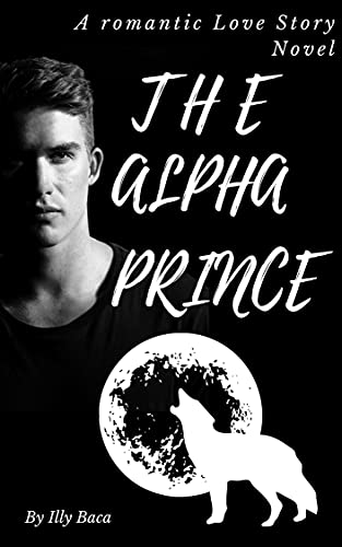 The Alpha Prince: My Possessive Alpha Mate City of Wolf (English Edition)