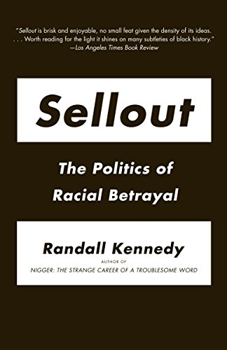 Sellout: The Politics of Racial Betrayal