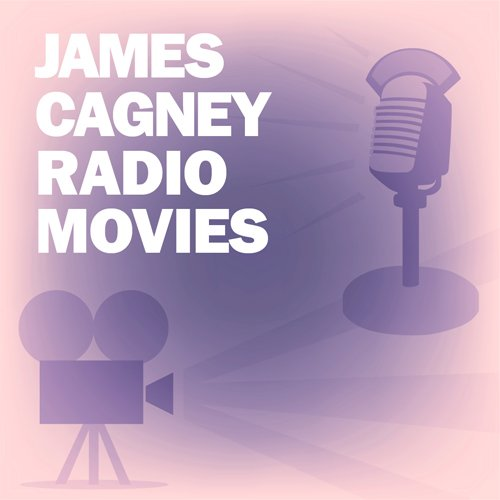 James Cagney Radio Movies Collection audiobook cover art